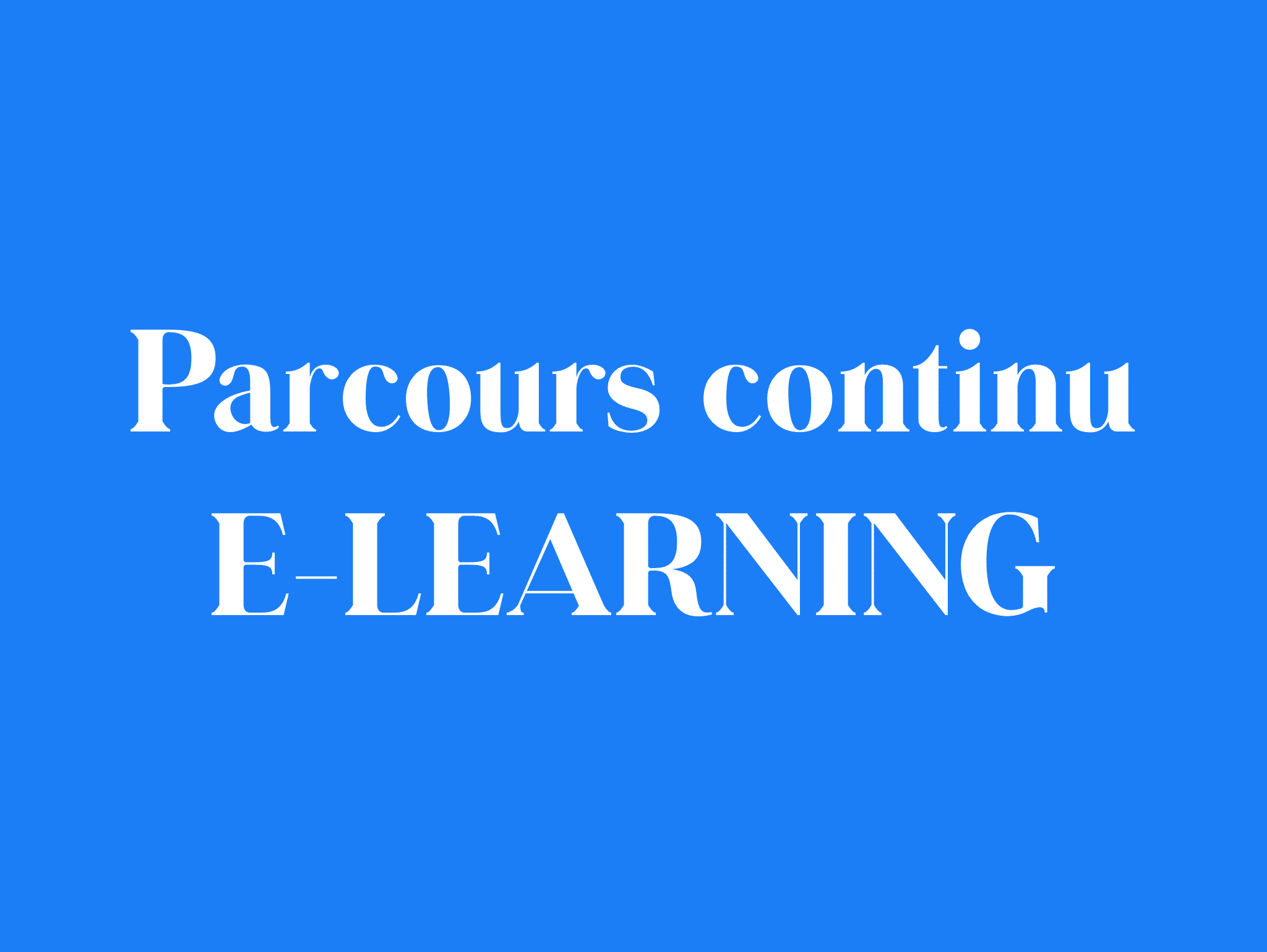 """Parcours continu """"E-Learning"""""""